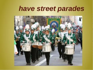 have street parades