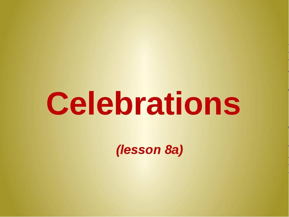 Celebrations (lesson 8a)