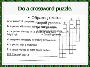Find the answer to the questions. In which text can you find the description