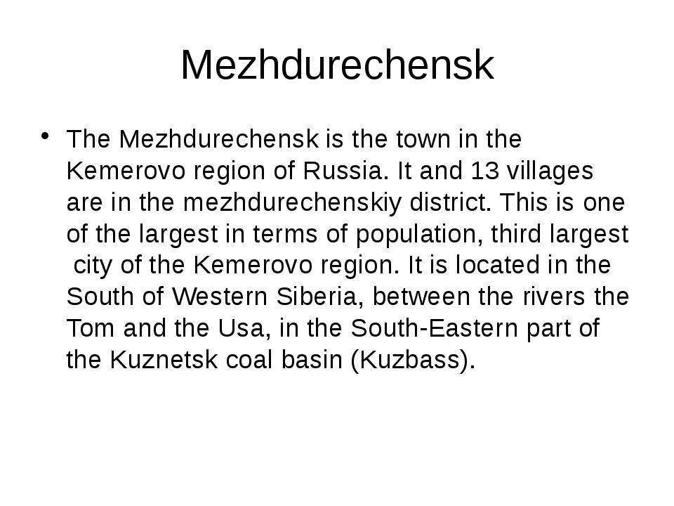 Mezhdurechensk The Mezhdurechensk is the town in the Kemerovo region of Russi...