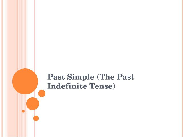 Past Simple (The Past Indefinite Tense)