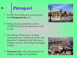 Petropavl In 1807 the fortification was renamed into Petropavlovsk town. Petr