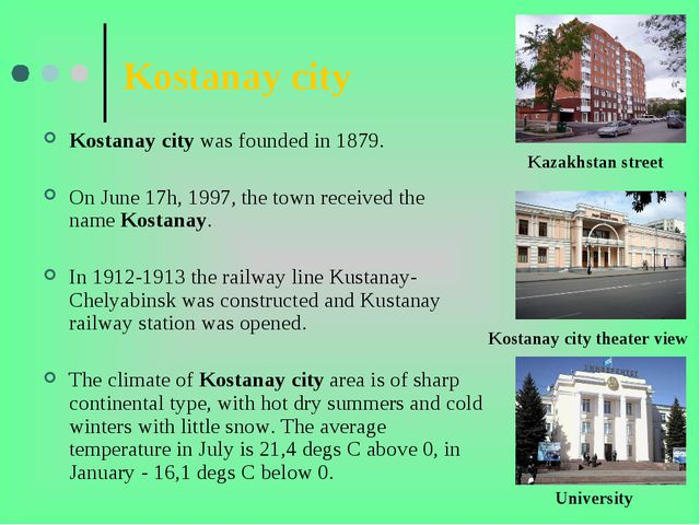 Kostanay city Kostanay city was founded in 1879. On June 17h, 1997, the town...