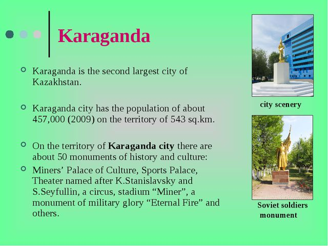 Karaganda Karaganda is the second largest city of Kazakhstan. Karaganda city...