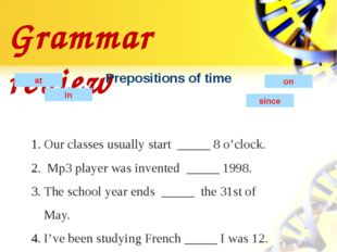 Grammar review Prepositions of time at in on Our classes usually start _____