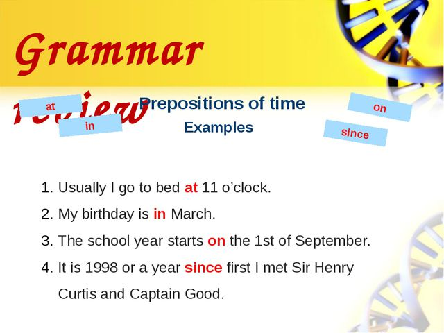 Grammar review Prepositions of time at in on Usually I go to bed at 11 o'cloc...