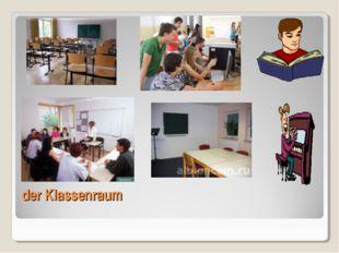 der Klassenraum