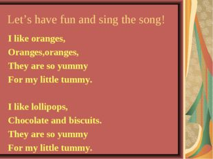 Let's have fun and sing the song! I like oranges, Oranges,oranges, They are s