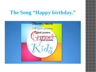 "The Song ""Happy birthday."""