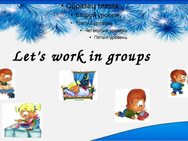 Let's work in groups