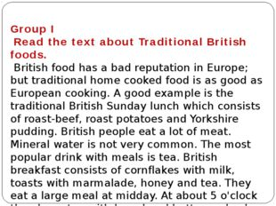 Group I Read the text about Traditional British foods. British food has a ba