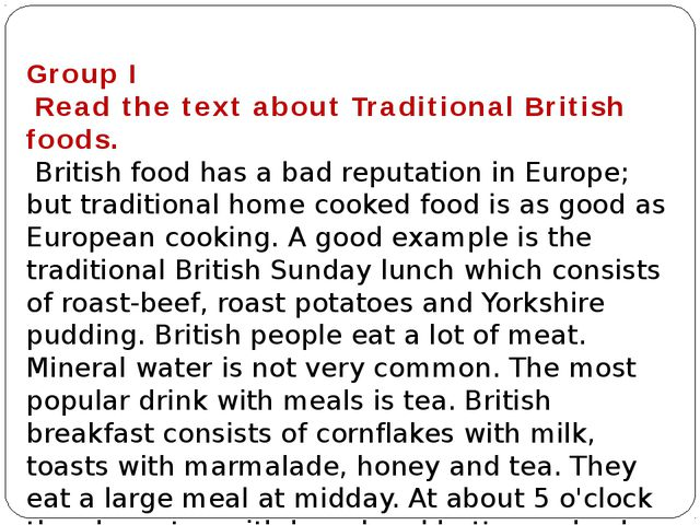 Group I Read the text about Traditional British foods. British food has a ba...
