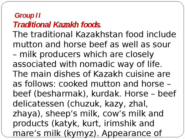 Group II Traditional Kazakh foods. The traditional Kazakhstan food include m...