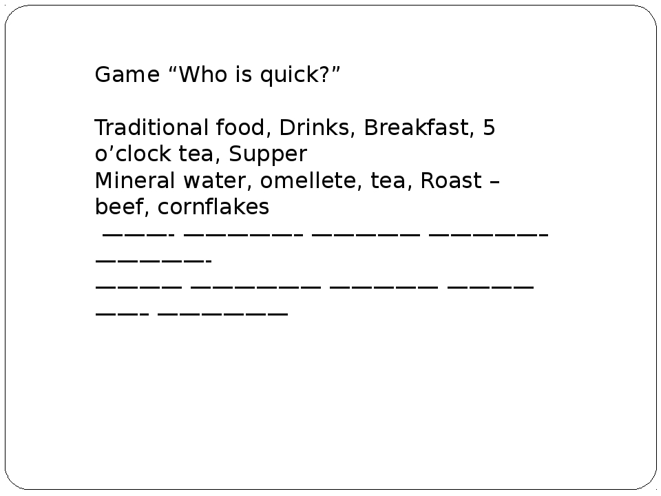 "Game ""Who is quick?"" Traditional food, Drinks, Breakfast, 5 o'clock tea, Supp..."