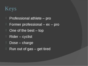 Keys Professional athlete – pro Former professional – ex – pro One of the