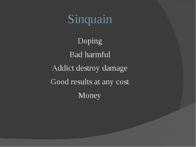 Sinquain Doping Bad harmful Addict destroy damage Good results at any cos...