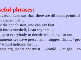 5. Useful phrases: In conclusion, I can say that there are different points