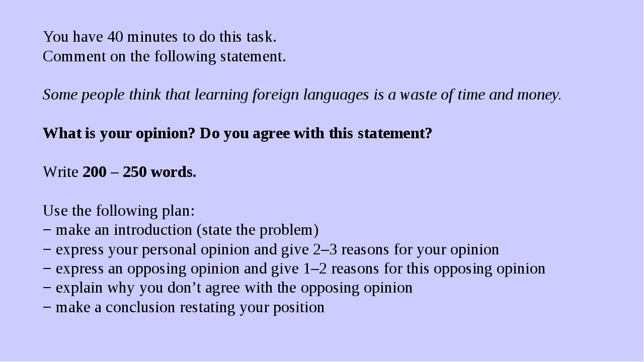 You have 40 minutes to do this task. Comment on the following statement.  So...
