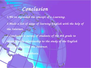 Conclusion 1.We've expanded the concept of e-Learning. 2.Made a list of ways