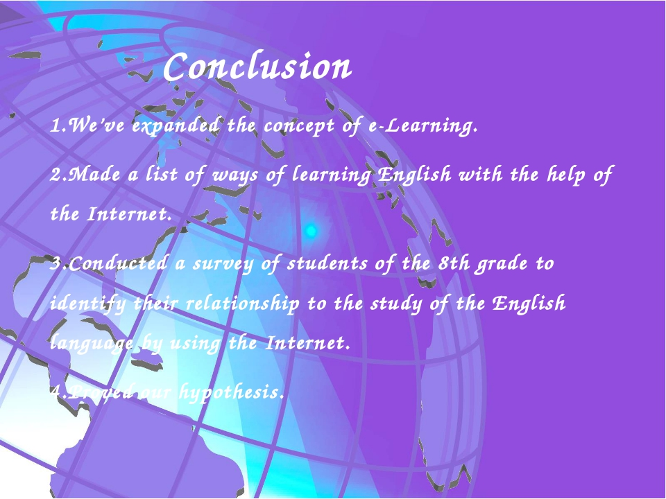 Conclusion 1.We've expanded the concept of e-Learning. 2.Made a list of ways...
