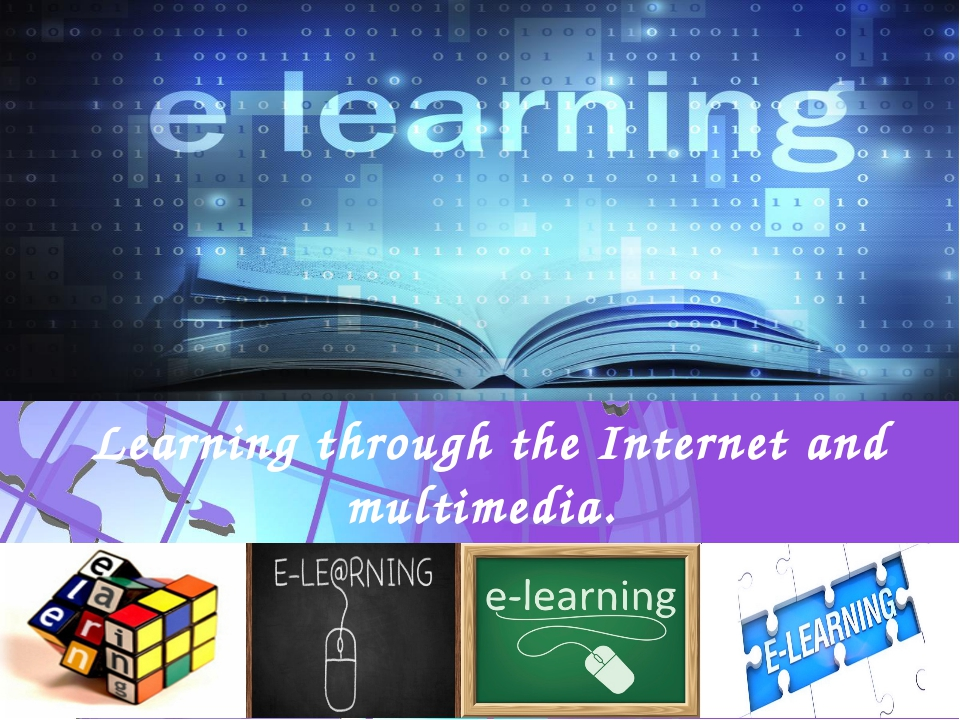 Learning through the Internet and multimedia.