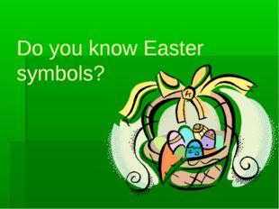 Do you know Easter symbols?
