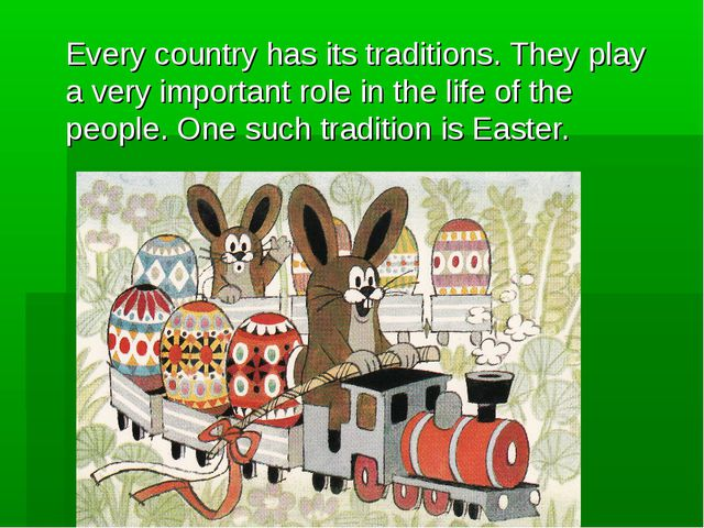 Every country has its traditions. They play a very important role in the life...