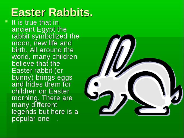 Easter Rabbits. It is true that in ancient Egypt the rabbit symbolized the mo...