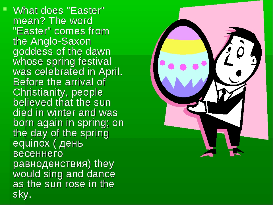 "What does ""Easter"" mean? The word ""Easter"" comes from the Anglo-Saxon goddess..."