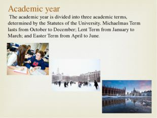 Academic year The academic year is divided into three academic terms, determi