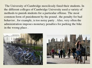 The University of Cambridge mercilessly fined their students. In the differe