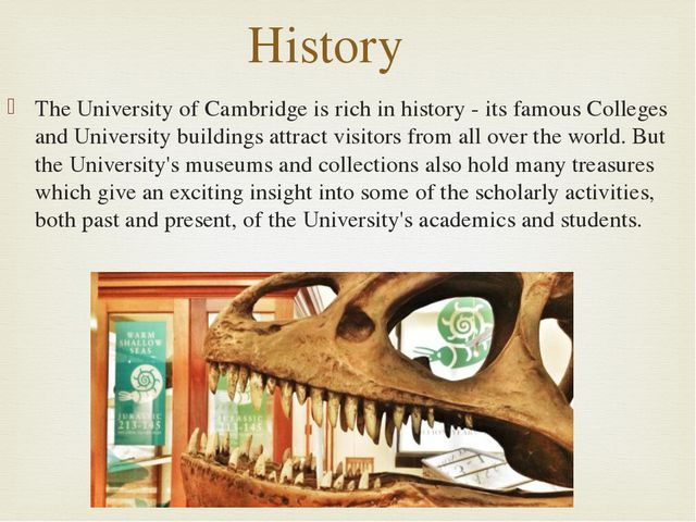 The University of Cambridge is rich in history - its famous Colleges and Univ...