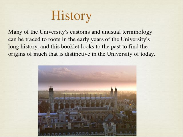 Many of the University's customs and unusual terminology can be traced to roo...