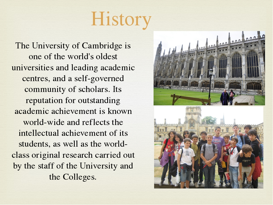History The University of Cambridge is one of the world's oldest universities...