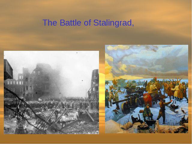 The Battle of Stalingrad,