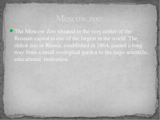 The Moscow Zoo situated in the very center of the Russian capital is one of t...