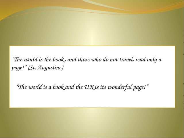 """The world is the book, and those who do not travel, read only a page!"" (St...."