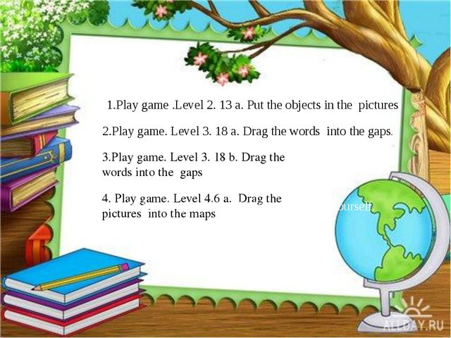 1.Play game .Level 2. 13 a. Put the objects in the pictures 2.Play game. Lev...