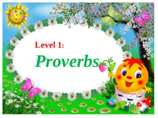 Level 1: Proverbs