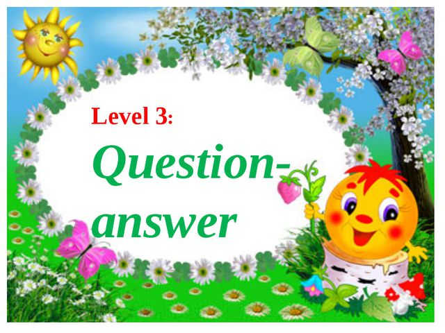 Level 3: Question-answer