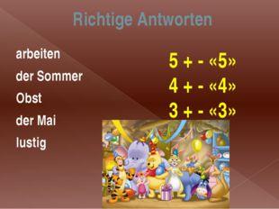 Richtige Antworten arbeiten der Sommer Obst der Mai lustig 5 + - «5» 4 + - «4