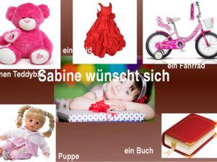 Sabine wünscht sich einen Teddybär ein Fahrrad eine Puppe ein Buch ein Kleid