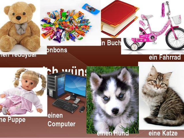 Ich wünsche mir einen Teddybär ein Fahrrad eine Puppe ein Buch viel Bonbons e...