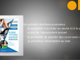 les activités sportives proposées la possibilité d'accéder au sauna et à la