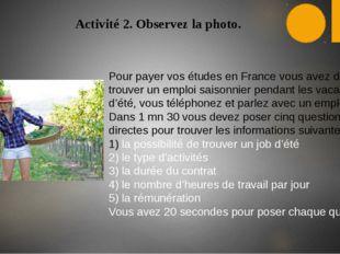 Activité 2. Observez la photo. Pour payer vos études en France vous avez déci
