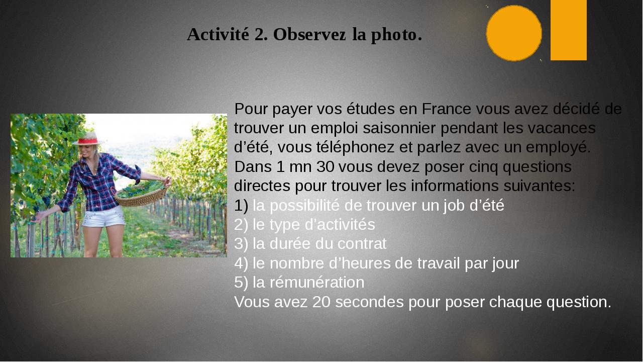 Activité 2. Observez la photo. Pour payer vos études en France vous avez déci...