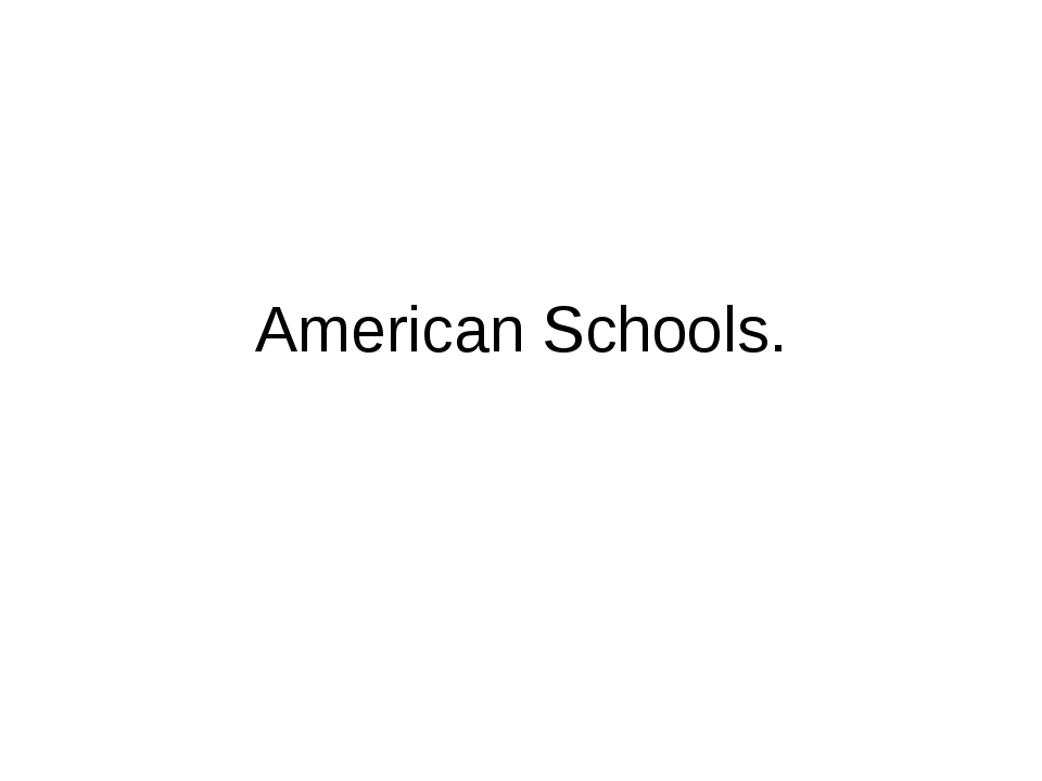 American Schools.