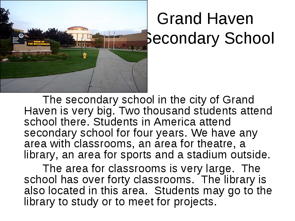 Grand Haven Secondary School The secondary school in the city of Grand Have...