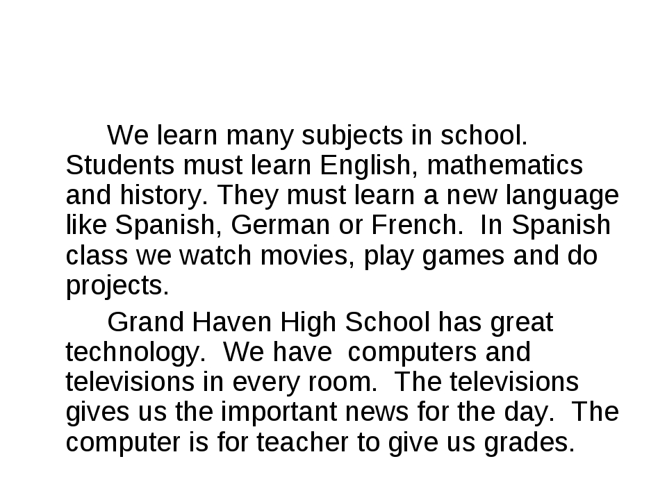 We learn many subjects in school. Students must learn English, mathematics...