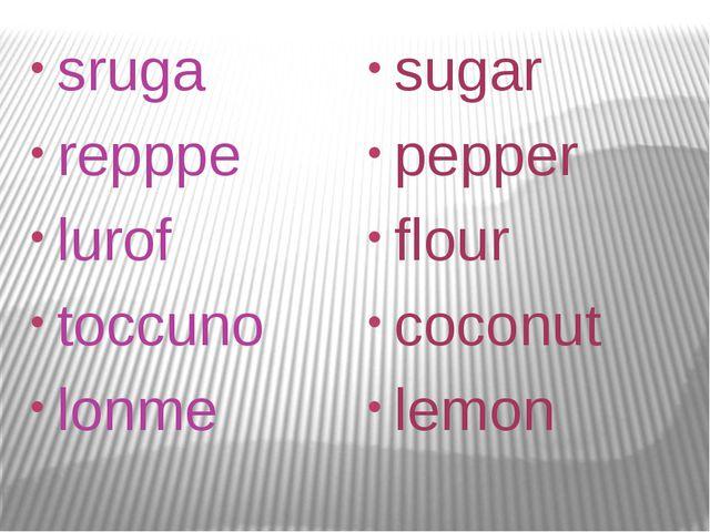 sruga repppе lurof toccuno lonme sugar pepper flour coconut lemon